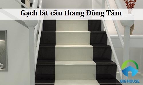 """3 mẫu gạch lát cầu thang Đồng Tâm đẹp """"mê mẩn"""" khiến vạn người mê"""