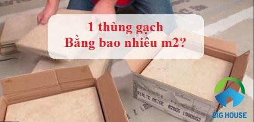 1 thùng gạch bằng bao nhiêu m2? Giá 1 thùng gạch lát nền bao nhiêu tiền?