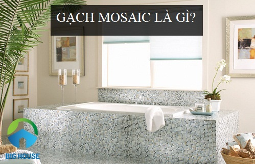 Gạch Mosaic là gì? Các mẫu gạch mosaic trang trí ĐẸP – Phong cách