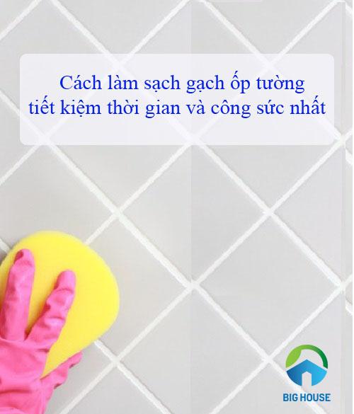 Cách làm sạch gạch ốp tường vô cùng đơn giản chỉ trong 3 phút