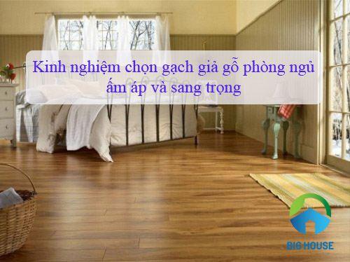 Kinh nghiệm chọn gạch giả gỗ phòng ngủ ấm áp và sang trọng
