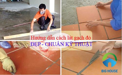 Hướng dẫn cách lát gạch đỏ ĐẸP – CHUẨN KỸ THUẬT như thợ chuyên nghiệp