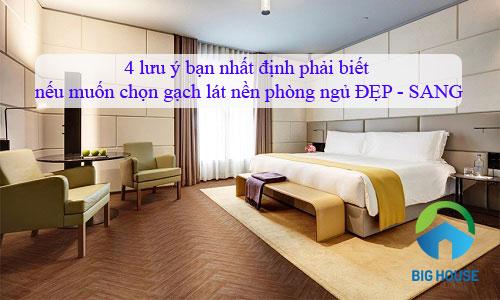 4 LƯU Ý quan trọng nếu muốn chọn gạch lát nền phòng ngủ ĐẸP – SANG