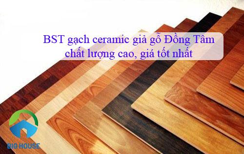 Giới thiệu BST gạch ceramic giả gỗ Đồng Tâm chất lượng, giá tốt nhất