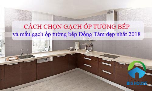 Báo giá gạch ốp tường bếp Đồng Tâm, Prime, Bạch Mã, Taicera… 2020
