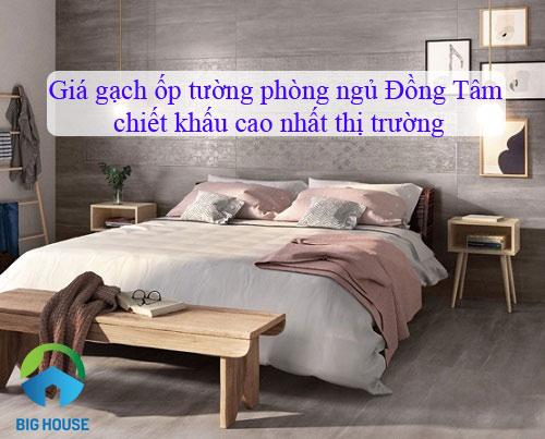 Bảng báo giá gạch ốp tường phòng ngủ Đồng Tâm chiết khấu cao nhất thị trường