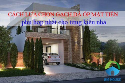 Cách lựa chọn gạch đá ốp mặt tiền phù hợp nhất cho từng kiểu nhà