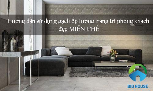 Mẹo dùng gạch tranh ốp tường phòng khách kiến tạo không gian sang trọng
