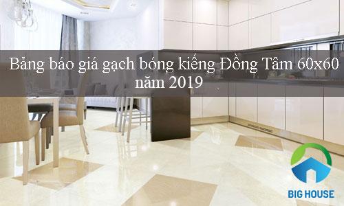 Gạch bóng kiếng 60×60 Đồng Tâm giá bao nhiêu? Bảng báo giá chi tiết nhất