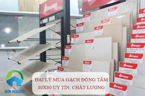 Gợi ý đại lý mua gạch Đồng Tâm 80×80 uy tín, chất lượng hiện nay